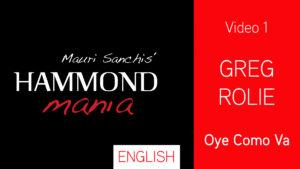 HAMMONDMANIA_01_en-oye-como-va-gregg-rolie
