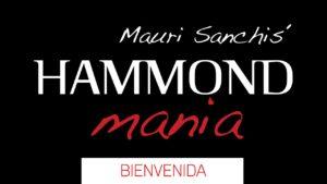 HAMMOND MANIA 00 - BIENVENIDA Mauri Sanchis presenta su nuevo proyecto, dedicado al órgano Hammond.